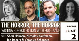 The Horror, The Horror V: Writing Horror Fiction with Substance