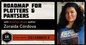Roadmap for Plotters and Pantsers with Zoraida Cordova