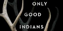 "Review: ""The Only Good Indians"" by Stephen Graham Jones"