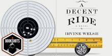 Bookshots: 'A Decent Ride' by Irvine Welsh