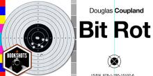 Bookshots: 'Bit Rot' by Douglas Coupland