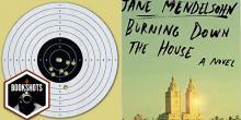 Bookshots: 'Burning Down the House' by Jane Mendelsohn