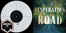 Bookshots: 'Desperation Road' by Michael Farris Smith