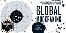 Bookshots: 'Global Muckraking' Edited by Anya Schiffrin