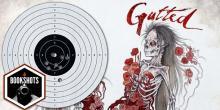 Bookshots: 'Gutted: Beautiful Horror Stories' edited by Doug Murano and D. Alexa