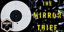 Bookshots: 'The Mirror Thief' by Martin Seay
