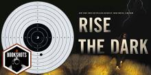 Bookshots: 'Rise The Dark' by Michael Koryta