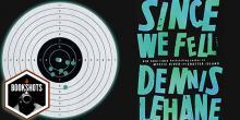Bookshots: 'Since We Fell' by Dennis Lehane