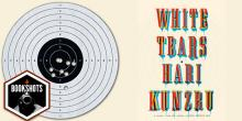 Bookshots: 'WhiteTears' by Hari Kunzru