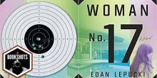Bookshots: 'Woman No. 17' by Edan Lepucki