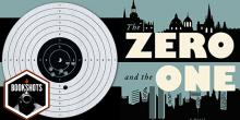 "Bookshots: 'The Zero and The One"" By Ryan Ruby"