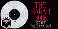 Bookshots: 'The Sarah Book' by Scott McClanahan