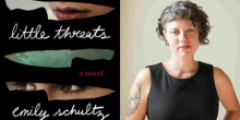 """little threats"" by Emily Schultz"