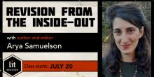 Revision from the Inside-Out with Arya Samuelson