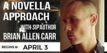 A Novella Approach with Brian Allen Carr