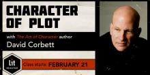 The Character of Plot with David Corbett