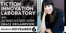 Fiction Innovation Laboratory with Grace Krilanovich