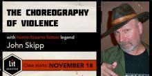 The Choreography of Violence with John Skipp