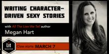 Writing Character-Driven Sexy Stories with Megan Hart - March 2019