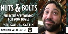 Nuts & Bolts with Samuel Sattin - August 2013
