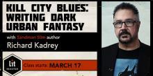 Kill City Blues: Writing Dark Urban Fantasy with Richard Kadrey