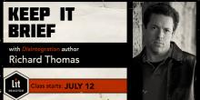 Keep it Brief with Richard Thomas