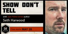 Show Don't Tell with Seth Harwood