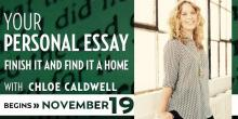Your Personal Essay with Chloe Caldwell