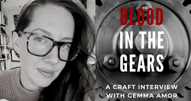 Blood in the Gears: A Craft Interview with Gemma Amor