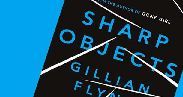 Gillian Flynn's 'Sharp Objects' Is Coming to Television