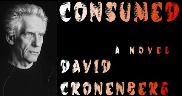 Win A Copy of David Cronenberg's Debut Novel, 'Consumed'