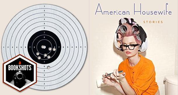Bookshots: 'American Housewife' by Helen Ellis