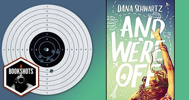 Bookshots: 'And We're Off' by Dana Schwartz