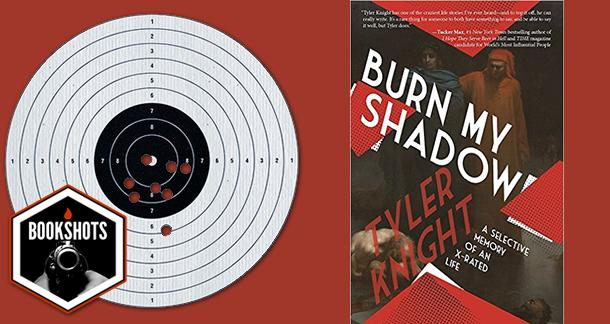 Bookshots: 'Burn My Shadow' by Tyler Knight
