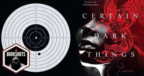 Bookshots: 'Certain Dark Things' by Silvia Moreno-Garcia