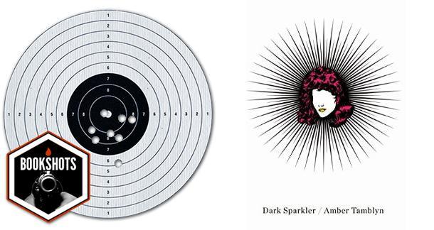 Bookshots: 'Dark Sparkler' by Amber Tamblyn