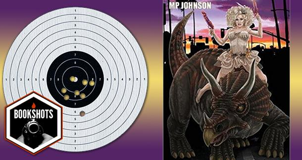 Bookshots: 'Drag Queen Dino Fighters' by MP Johnson