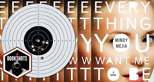 Bookshots: 'Everything You Want Me to Be' by Mindy Mejia