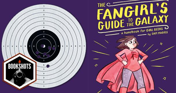 Bookshots: 'The Fangirl's Guide to the Galaxy' by Sam Maggs