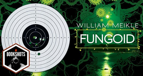 Bookshots: 'Fungoid' by William Meikle