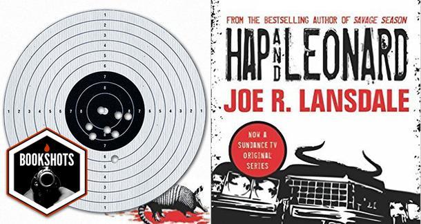 Bookshots: 'Hap and Leonard' by Joe R. Lansdale
