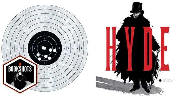 Bookshots: 'Hyde' by Daniel Levine
