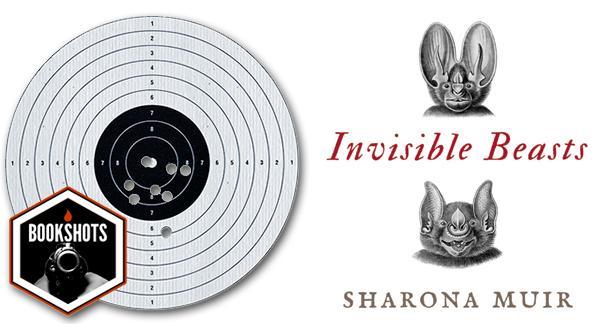 Bookshots: 'Invisible Beasts' by Sharona Muir