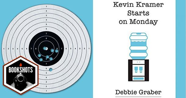 Bookshots: 'Kevin Kramer Starts on Monday' by Debbie Graber