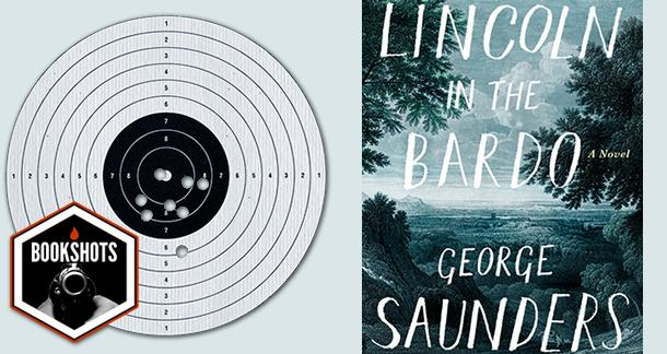 Bookshots: 'Lincoln In The Bardo' By George Saunders
