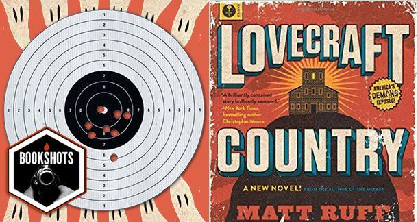 Bookshots: 'Lovecraft Country' by Matt Ruff
