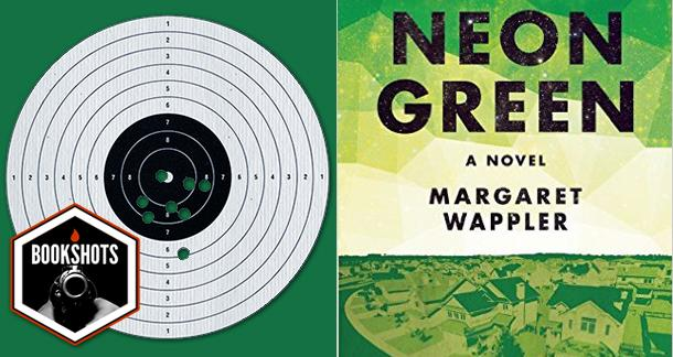 Bookshots: 'Neon Green' by Margaret Wappler