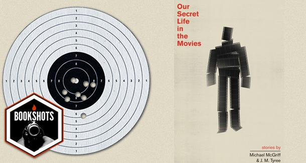 Bookshots: 'Our Secret Life in the Movies' by Michael McGriff and J.M. Tyree