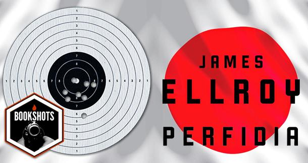 Bookshots: 'Perfidia' by James Ellroy