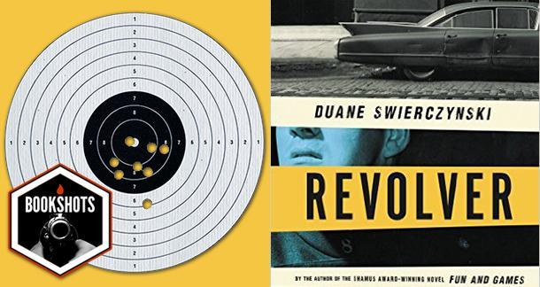 Bookshots: 'Revolver' By Duane Swierczynski